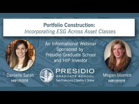 HIP Investors Webinar #2: Incorporating ESG Across Asset Classes by Presidio Graduate School