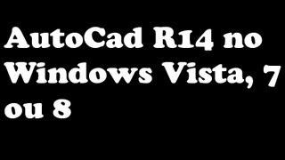 AutoCad R14 no Windows 7 ou 8