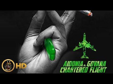 Aidonia & Govana - Chartered Flight (Raw) February 2016