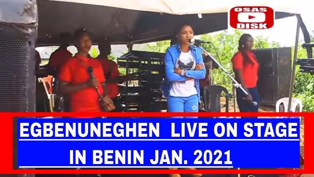 Download EGBENUNEGHEN  LIVE ON STAGE IN BENIN JAN. 2021
