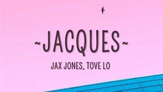 Jax Jones, Tove Lo - Jacques (Lyrics)