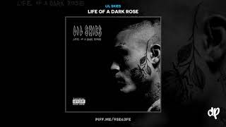 Lil Skies - Life Of A Dark Rose (Mixtape)