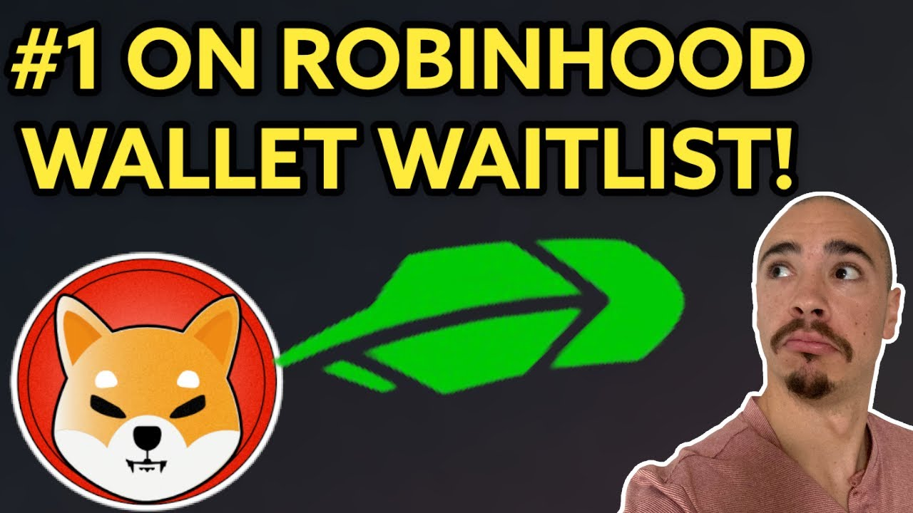 Download I'M #1 ON THE ROBINHOOD WALLET WAITLIST! I'M BUYING SHIBA INU!