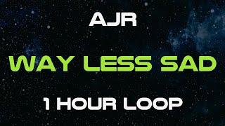 AJR - Way Less Sad (1 Hour Loop)