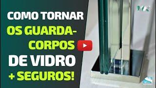 5 itens que tornam os guarda-corpos de vidro mais seguros