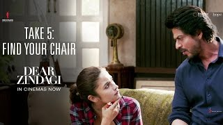 Dear Zindagi Take 5 : Find Your Chair | Alia Bhatt, Shah Rukh Khan | In Cinemas Now