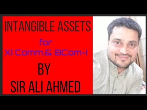 intangible-assets-|-basic-accounting-terms-|-accountancy-|-xi-commerce-&-bcom-|-sir-ali-ahmed-|-l.38