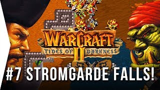 Warcraft 2 ► #7 THE FALL OF STROMGARDE - Tides of Darkness - [Nostalgic RTS GOG Gameplay]