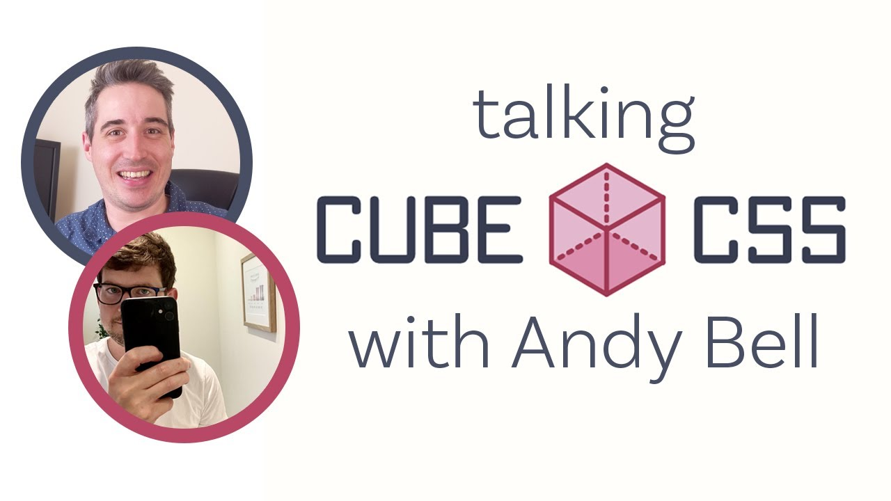 CUBE CSS with its creator Andy Bell