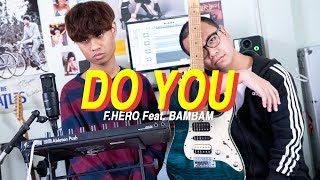 F.HERO - Do you Ft. BamBam From GOT7【Cover by markmywords.】
