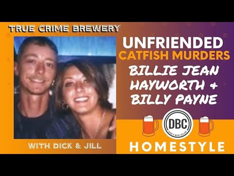Unfriended: The Catfish Murders of Billie Jean Hayworth and Billy Payne