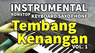 Download INSTRUMENTAL NONSTOP HITS TEMBANG KENANGAN SEPANJANG MASA 60 MENIT SAXOPHONE ORGAN TUNGGAL