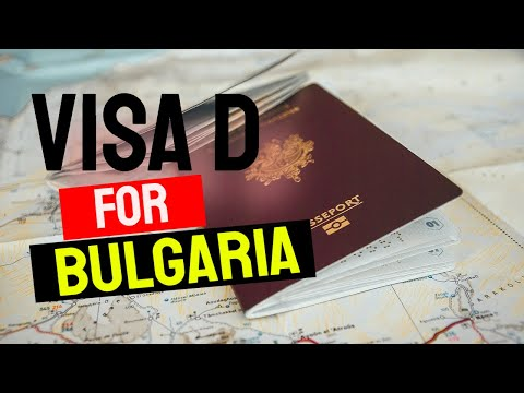 VISA D FOR BULGARIA. ALL YOU NEED TO KNOW