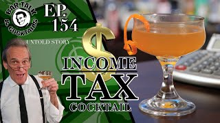Have an INCOME TAX COCKTAIL while doing your taxes!  | BAR TALK & COCKTAILS