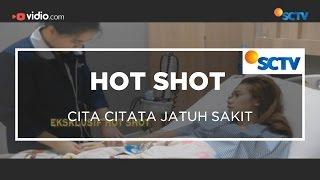Cita Citata Jatuh Sakit - Hot Shot 19/12/15