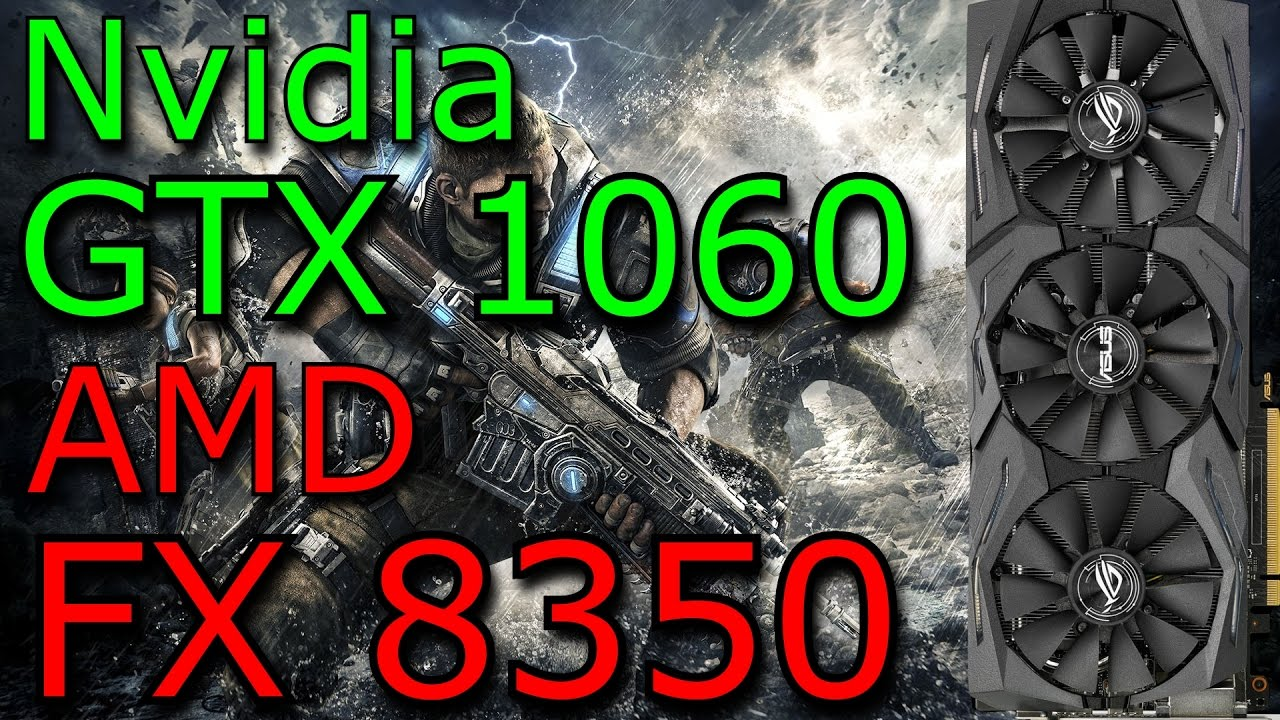 Gears Of War 4 Benchmark Amd Fx 8350 Gtx 1060 6gb Youtube