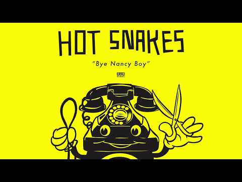 Hot Snakes - Bye Nancy Boy