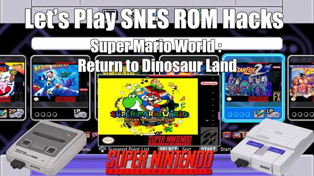 Let S Play Snes Rom Hacks Smw Return To Dinosaur Land Snes Mini