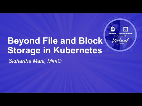Beyond File and Block Storage in Kubernetes - Sidhartha Mani, MinIO