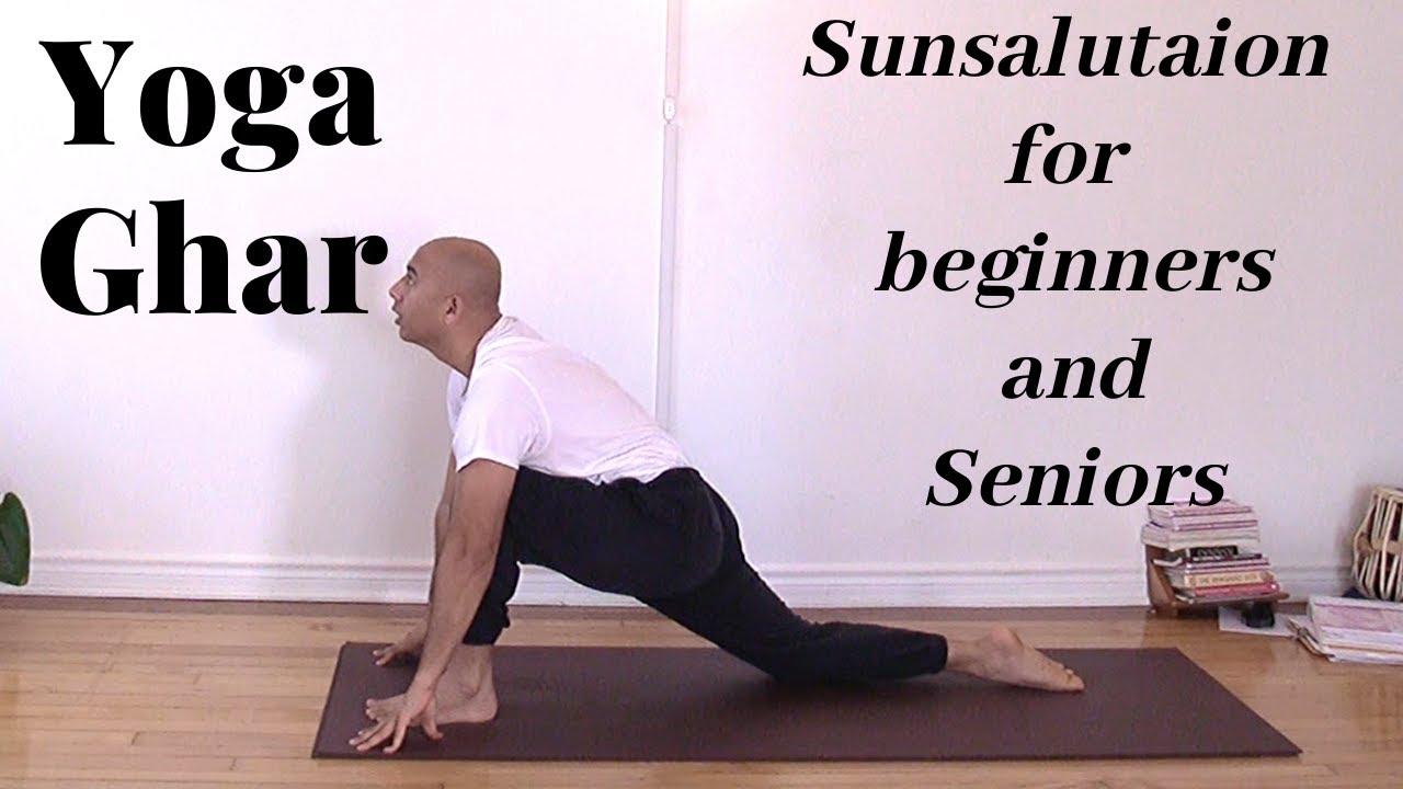 Sun Salutation For Beginners Seniors Yoga Ghar Youtube