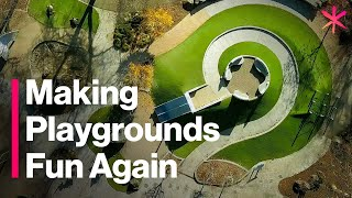 Playgrounds are Boring. Heres How to Make Them Fun Again
