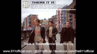911 - There It Is Album - 04/11: Never Gonna Give You Up [Audio] (1999)
