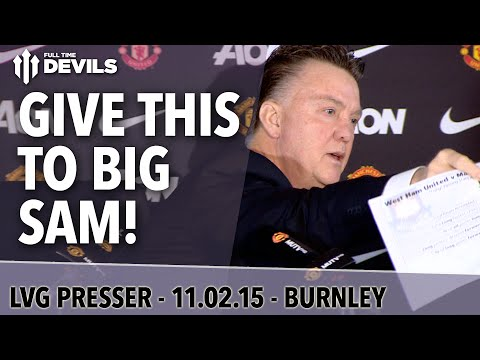 Give This To Big Sam! | Manchester United vs Burnley | Van Gaal's Press Conference