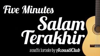 Five Minutes - Salam Terakhir (Acoustic Guitar Karaoke)