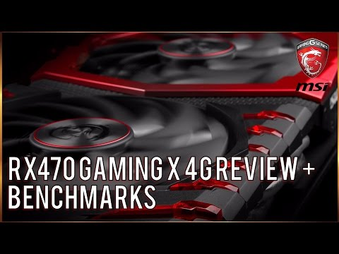 MSI RX470 GAMING X 4G EDITION REVIEW