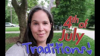 4th of July Traditions!