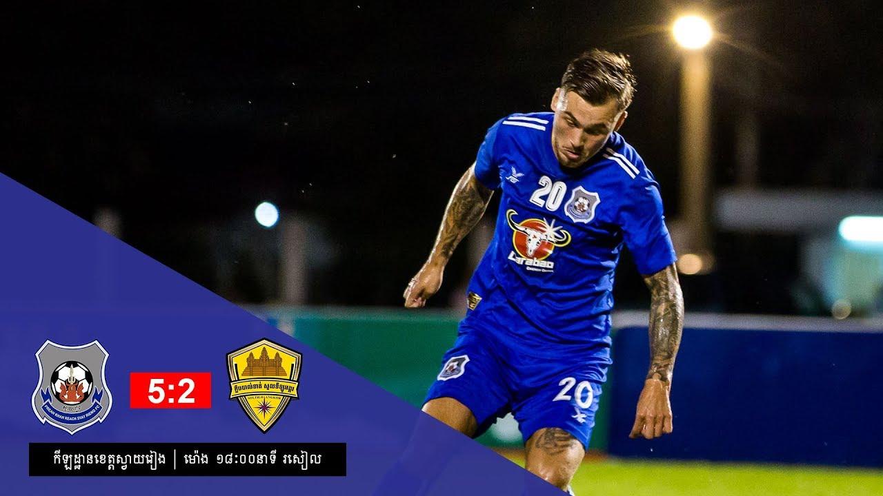 [MCL Week 20] Preah Khan Reach Svay Rieng (5-2) Soltilo Angkor FC