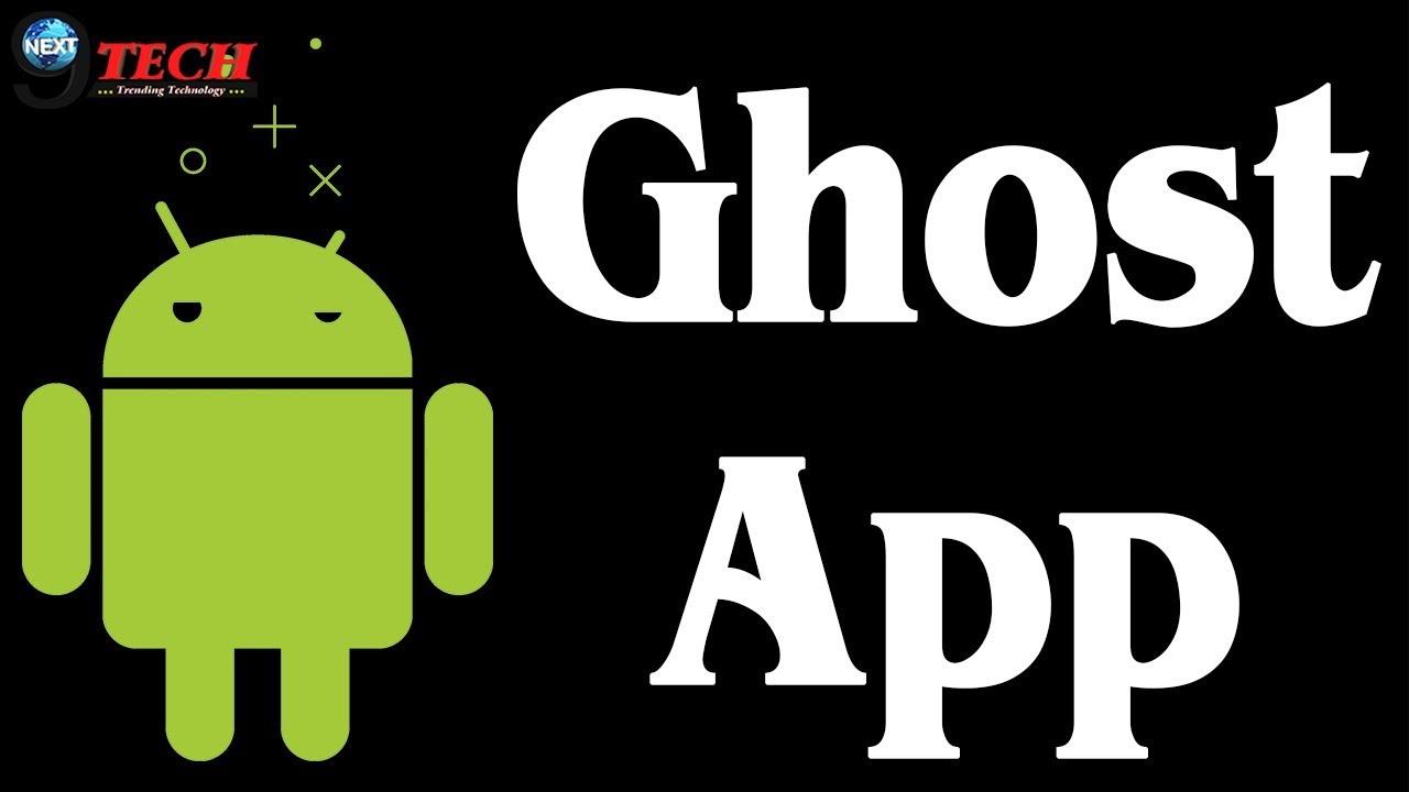 क्या आप इन Ghost App के बारे में जानते हैं? | About Ghost Apps | Next9Tech