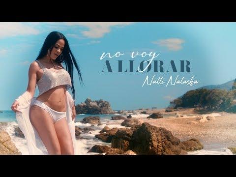 Смотреть клип Natti Natasha - No Voy A Llorar
