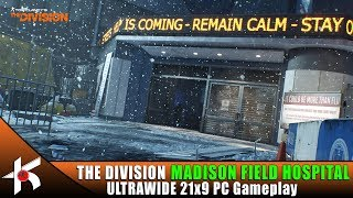 The Division | MADISON FIELD HOSPITAL [1.8.2 LEGENDARY] ULTRAWIDE PC Gameplay 3440x1440 21:9