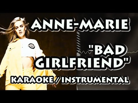ANNE-MARIE - BAD GIRLFRIEND (KARAOKE / INSTRUMENTAL)