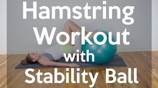 Stability Ball Workout for Hamstring Strength