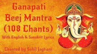 Ganapati Beej Mantra | 108 Chants for Luck, Protection & Success | Full English & Sanskrit Lyrics