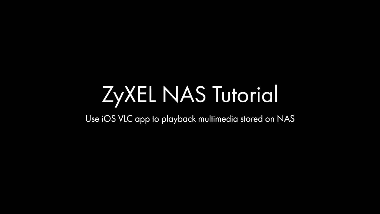 VLC iOS app with ZyXEL NAS
