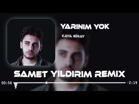 Kaya Giray - Yarınım Yok ( Samet Yıldırım Remix )