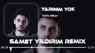 Kaya Giray - Yarinim Yok  Samet Yildirim Remix  Resimi