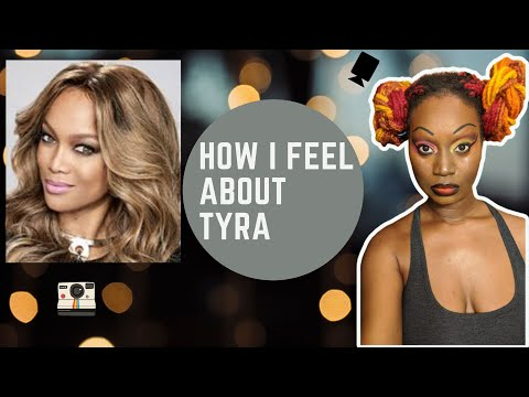 How I feel about Tyra from YouTube · Duration:  30 minutes 10 seconds