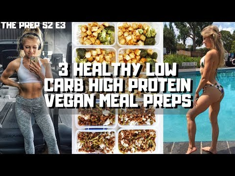 LOW CARB HIGH PROTEIN VEGAN MEAL PREP ��// The Prep S2 E3