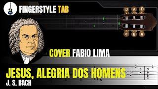 JESUS, ALEGRIA DOS HOMENS  - Arranjo Violão Clássico + Tablatura (Cover: Fabio Lima)