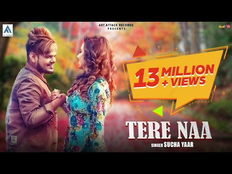 Sucha Yaar- TERE NAA [Full Song] | Art ATTACK | Sharry Nexus | New Song 2018