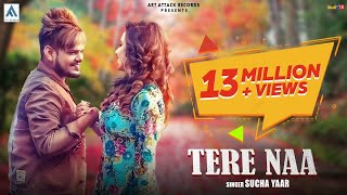 Sucha Yaar : Tera Naa (Full Song) | Art Attack Records| Sharry Nexus | New Song 2019