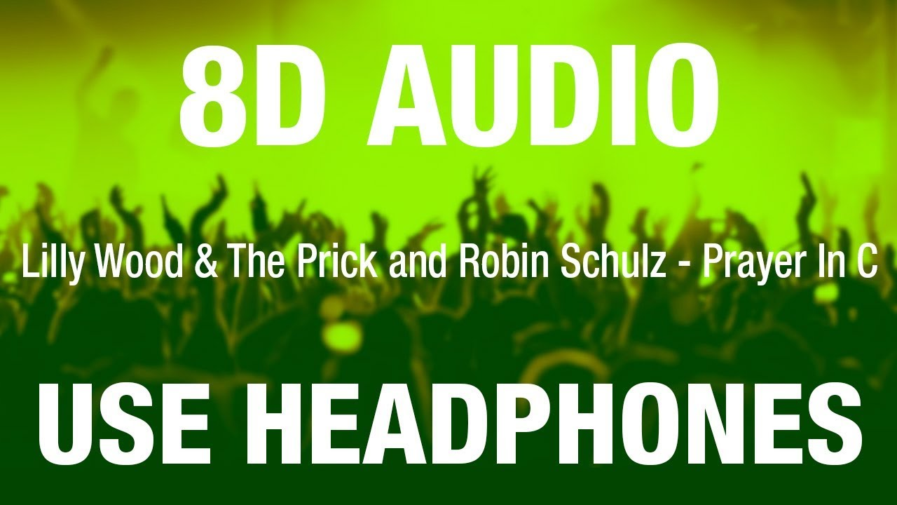 Lilly Wood & The Prick and Robin Schulz - Prayer In C | 8D AUDIO