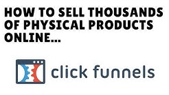 How To Sell Thousands Of Physical Products Monthly With ClickFunnels... + Free Ecom Funnel