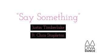 Say Something | Justin Timberlake ft. Chris Stapleton | DivaDance ATX