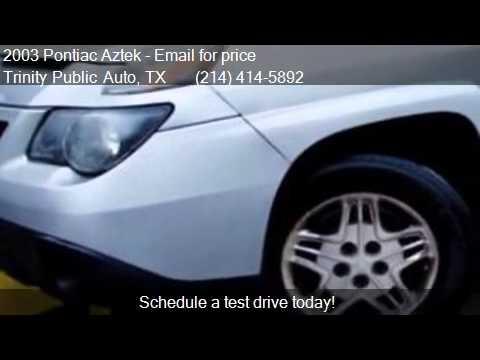 2003 Pontiac Aztek Base Fwd 4dr SUV for sale in Dallas, TX 7