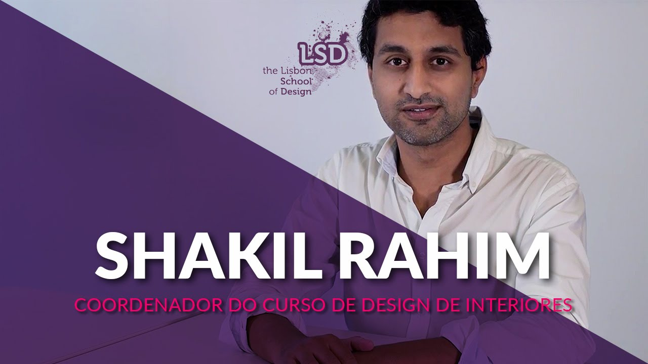 Design De Interiores Coordenador Shakil Rahim Lisbon School Of Design Youtube